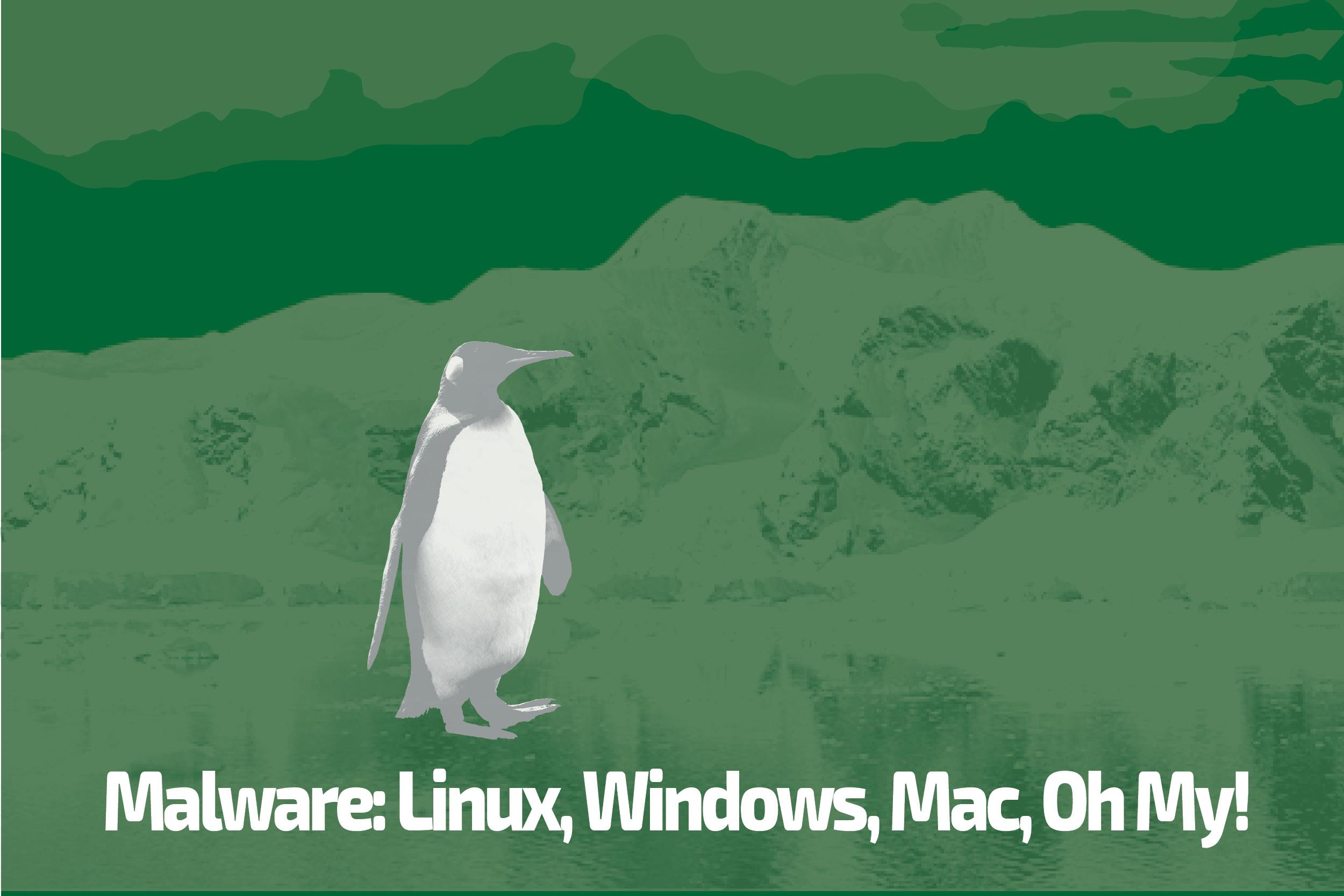 Malware: Linux, Mac, Windows, Oh My! - TrustedSec