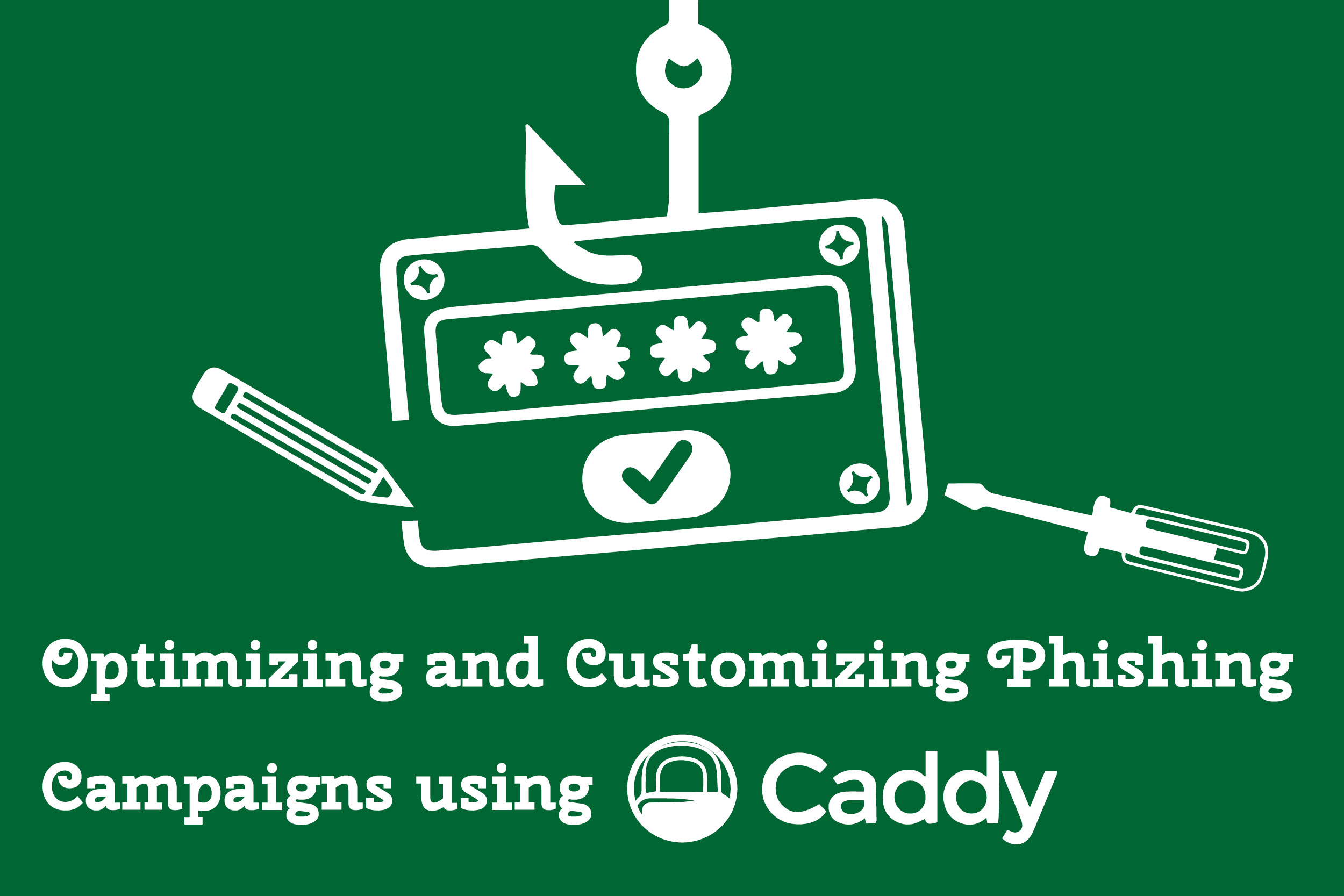 Optimizing and Customizing Phishing Campaigns using Caddy - TrustedSec