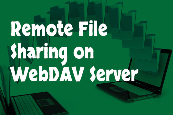 How to Set Up a Quick, Simple WebDAV Server for Remote File