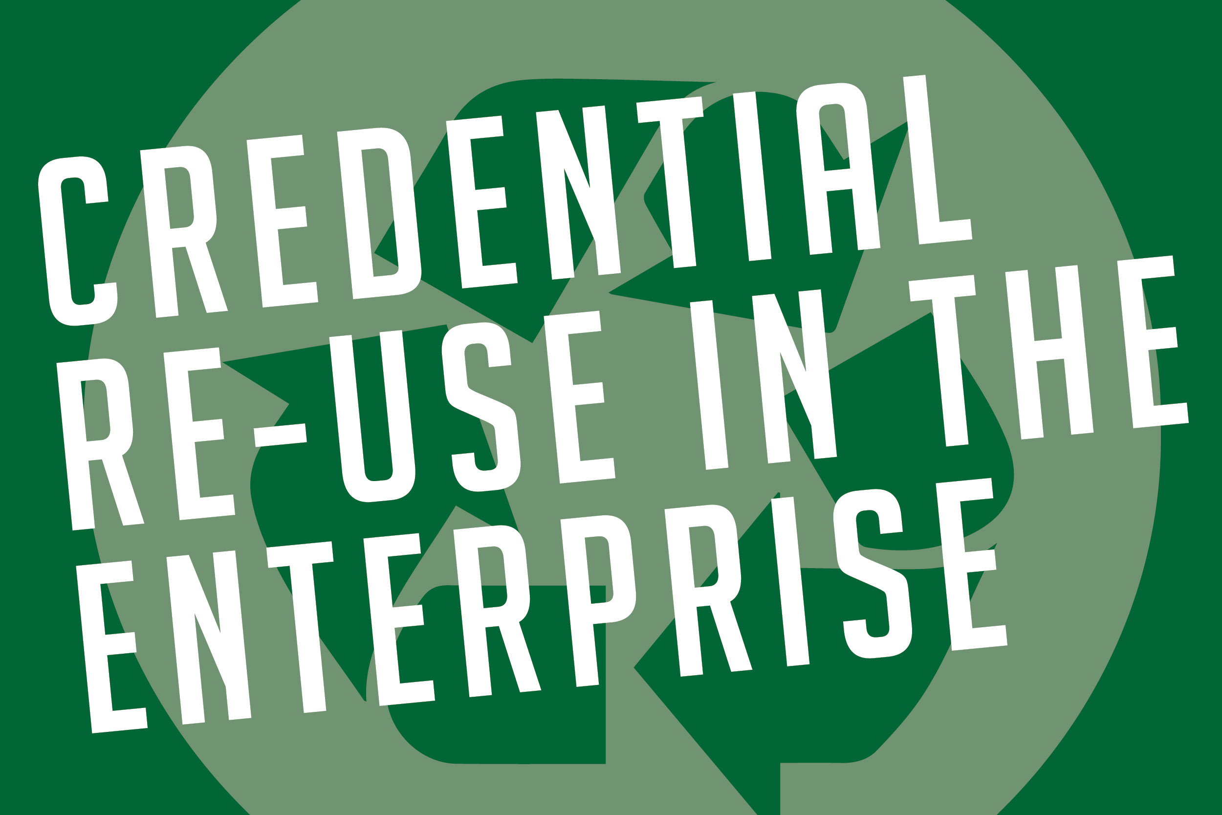 Credential Re-Use in the Enterprise graphic