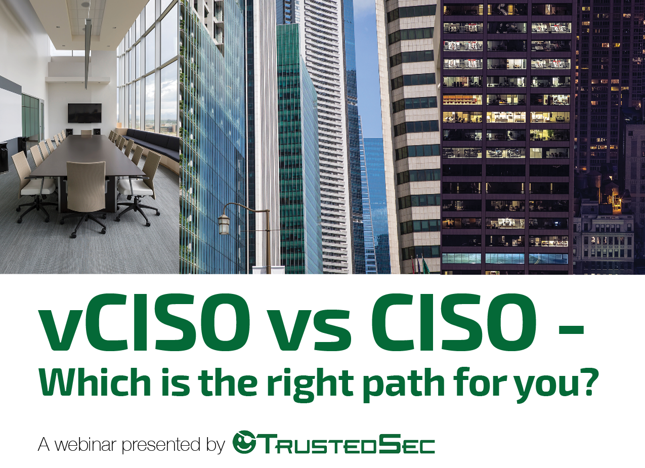 Webinar: vCISO vs CISO - Which is the right path for you? - TrustedSec