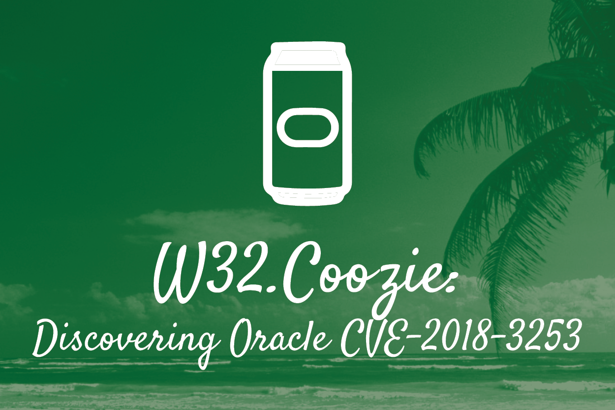 W32 Coozie: Discovering Oracle CVE-2018-3253 - TrustedSec