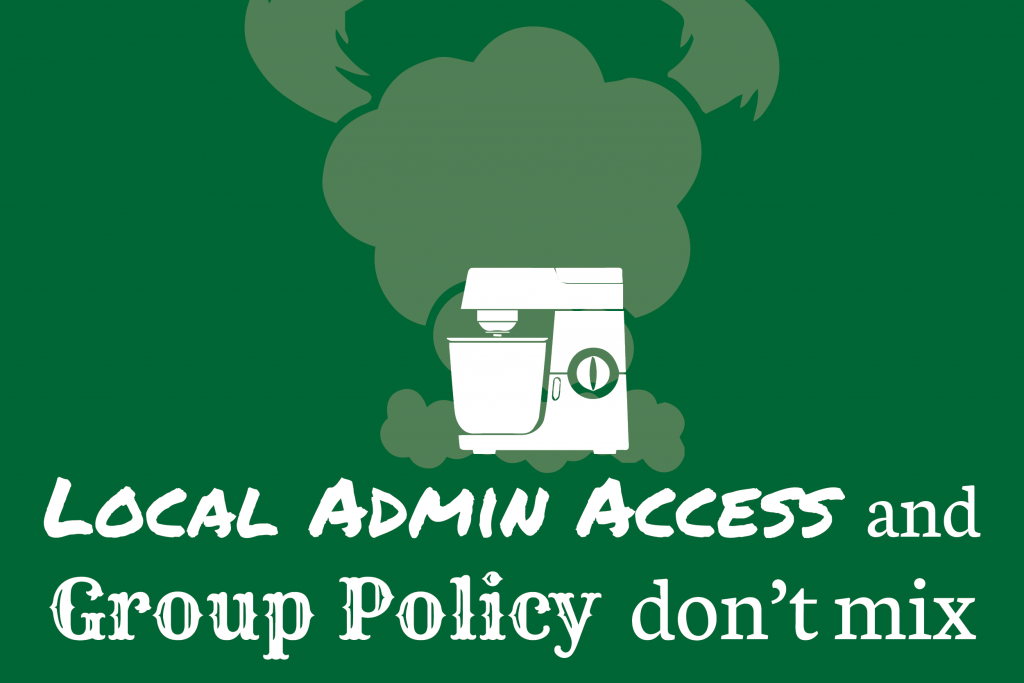 Local Admin Access and Group Policy Don't Mix - TrustedSec